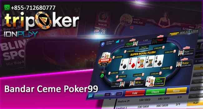 Bandar Ceme Poker99