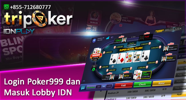 Login Poker999 dan Masuk Lobby IDN