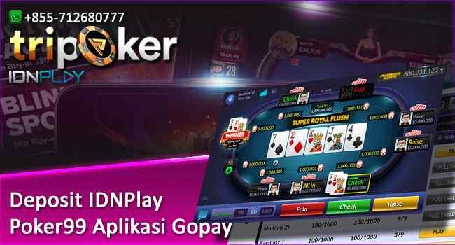 Deposit IDNPlay Poker99 Aplikasi Gopay