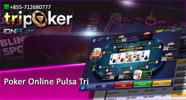 Poker Online Pulsa Tri
