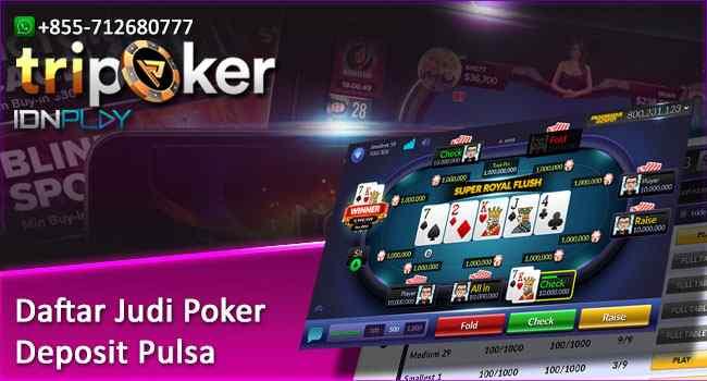 Daftar Judi Poker Deposit Pulsa
