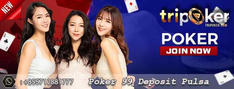 poker 99 deposit pulsa tanpa potongan